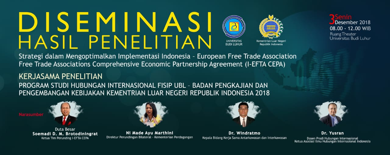 DISEMINASI HASIL PENELITIAN: Strategi dalam Mengoptimalkan Implementasi Indonesia – European Free Trade Association Comprehensive Economic Partnership Agreement.