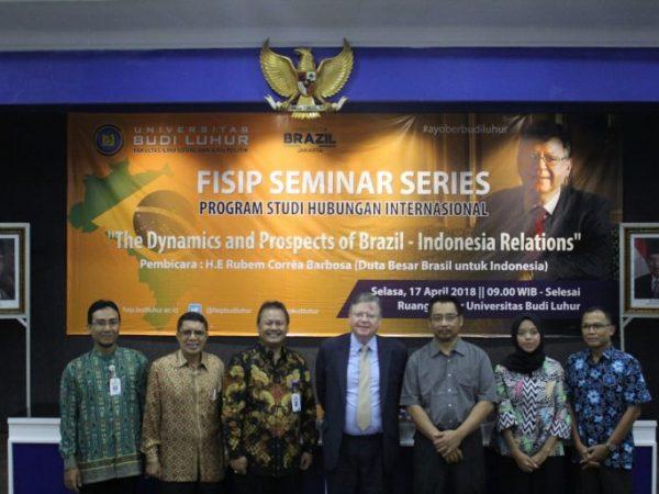 """FISIP Seminar Series Prodi Hubungan Internasional Universitas Budi Luhur """"The Dynamics and Prospects of Brazil – Indonesia"""" oleh Duta Besar Brazil untuk Indonesia"""